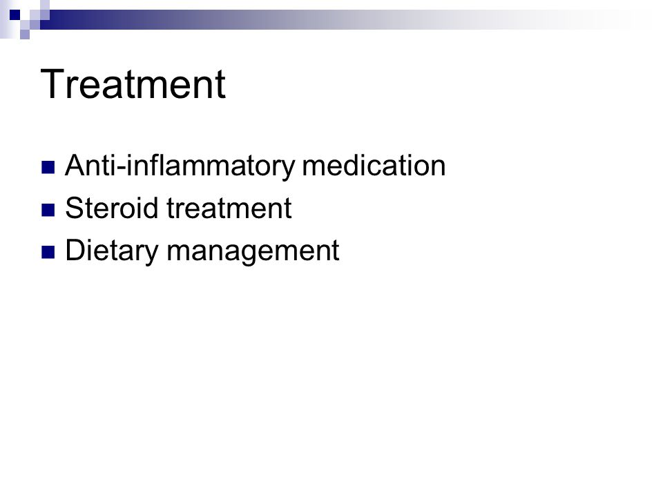Treatment Anti-inflammatory medication Steroid treatment Dietary management