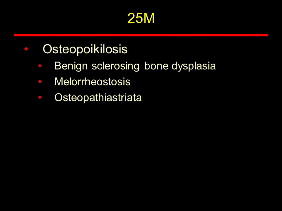 Osteopoikilosis Benign sclerosing bone dysplasia Melorrheostosis Osteopathiastriata