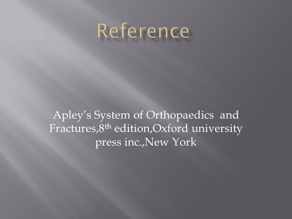 Apley's System of Orthopaedics and Fractures,8 th edition,Oxford university press inc.,New York