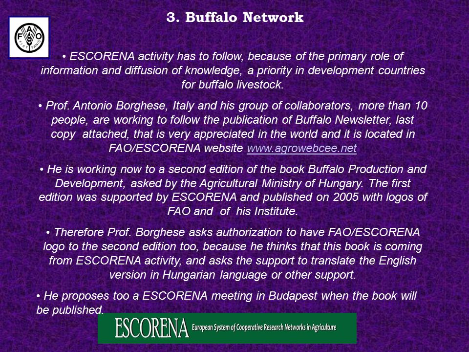 3. Buffalo Network ESCORENA activity has to follow, because of the primary role of information and diffusion of knowledge, a priority in development c