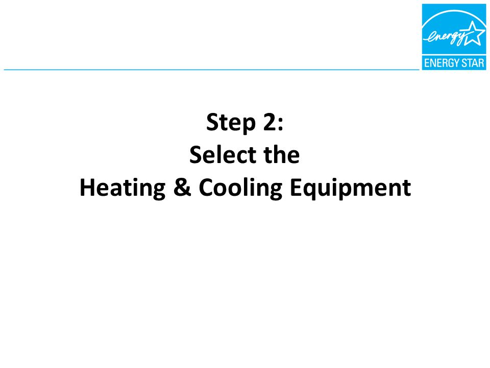 Step 2: Select the Heating & Cooling Equipment