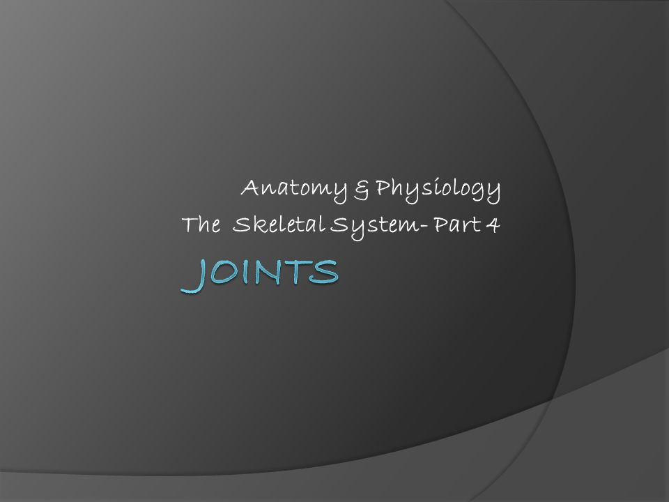 Anatomy & Physiology The Skeletal System- Part 4