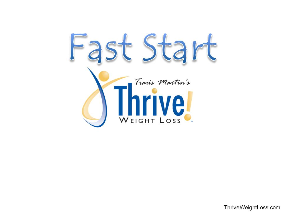 www.ThriveWeightLoss.com Begin With The End In Mind