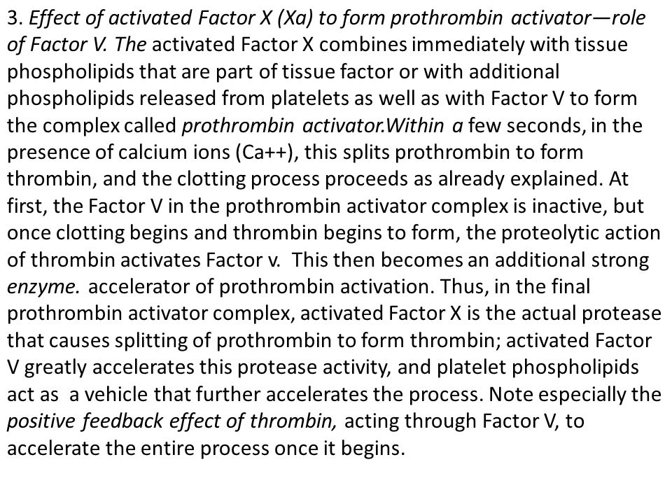 3. Effect of activated Factor X (Xa) to form prothrombin activator—role of Factor V.