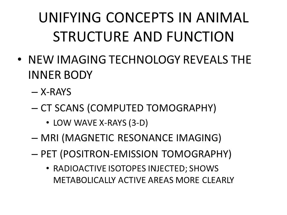NEW IMAGING TECHNOLOGY REVEALS THE INNER BODY – X-RAYS – CT SCANS (COMPUTED TOMOGRAPHY) LOW WAVE X-RAYS (3-D) – MRI (MAGNETIC RESONANCE IMAGING) – PET