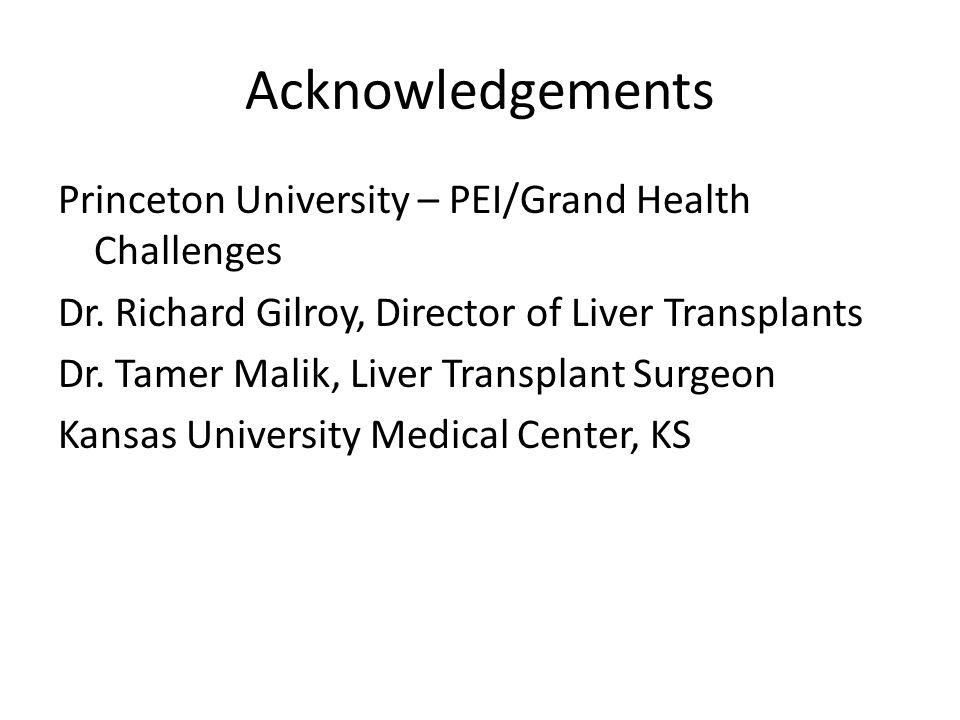 Acknowledgements Princeton University – PEI/Grand Health Challenges Dr.
