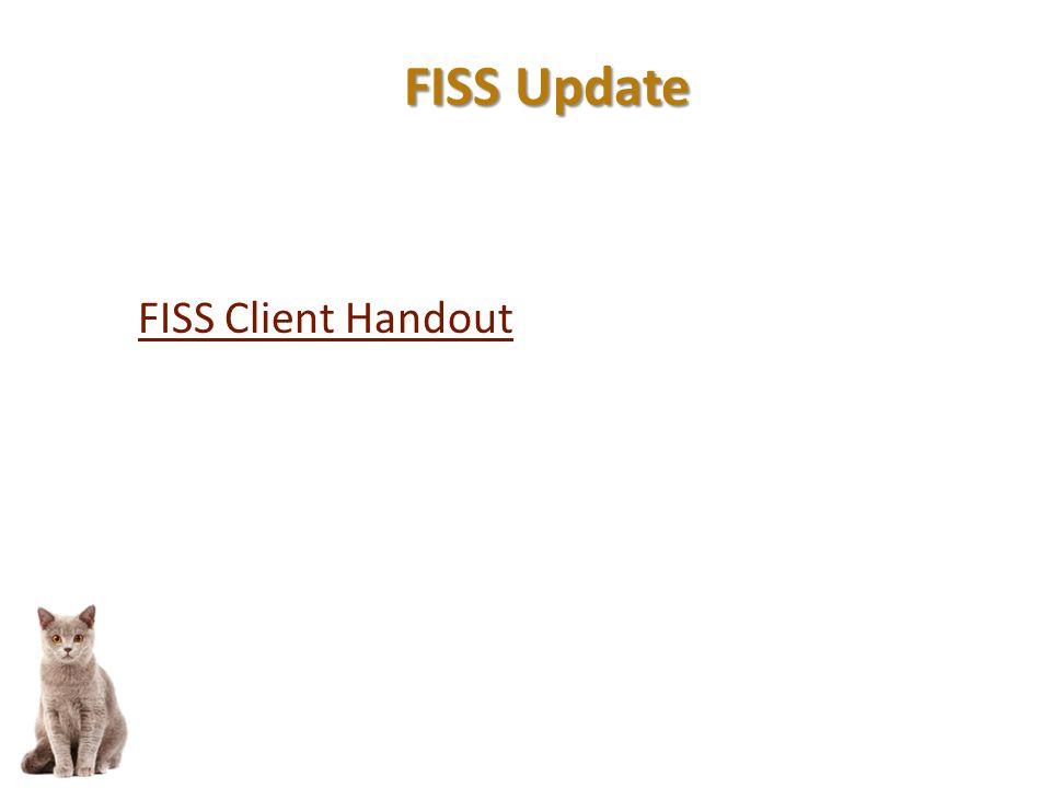 FISS Client Handout FISS Update