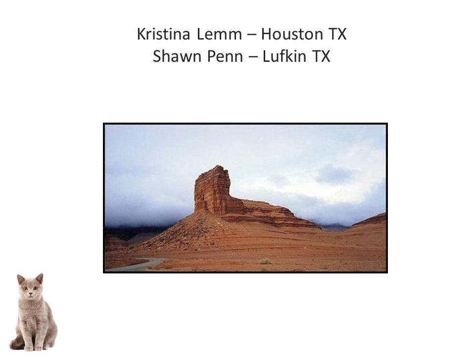 Kristina Lemm – Houston TX Shawn Penn – Lufkin TX