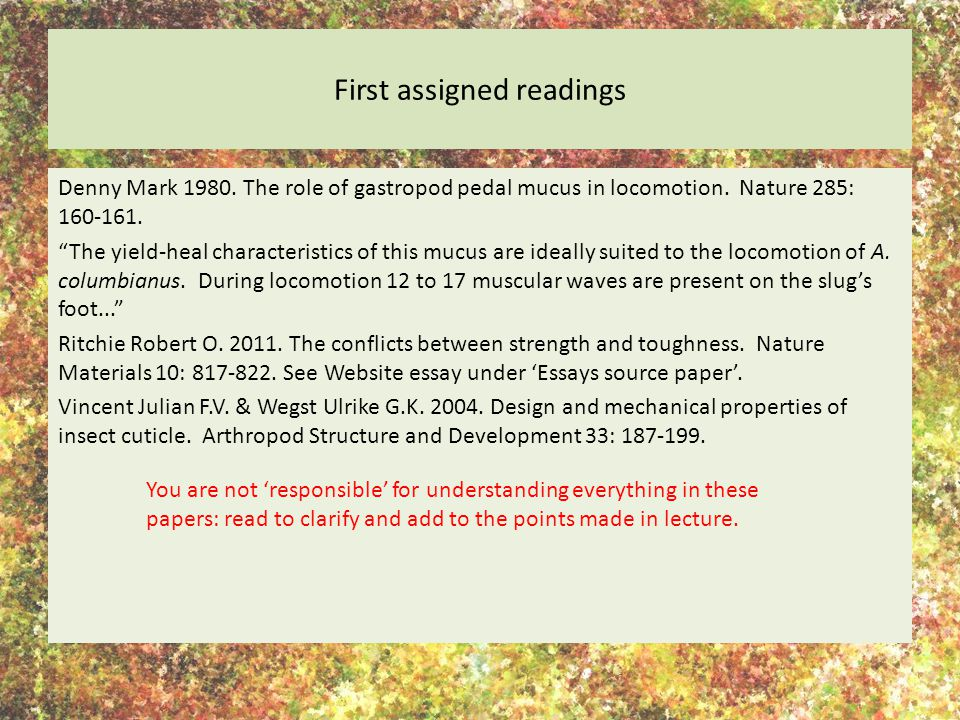 First assigned readings Denny Mark 1980. The role of gastropod pedal mucus in locomotion.