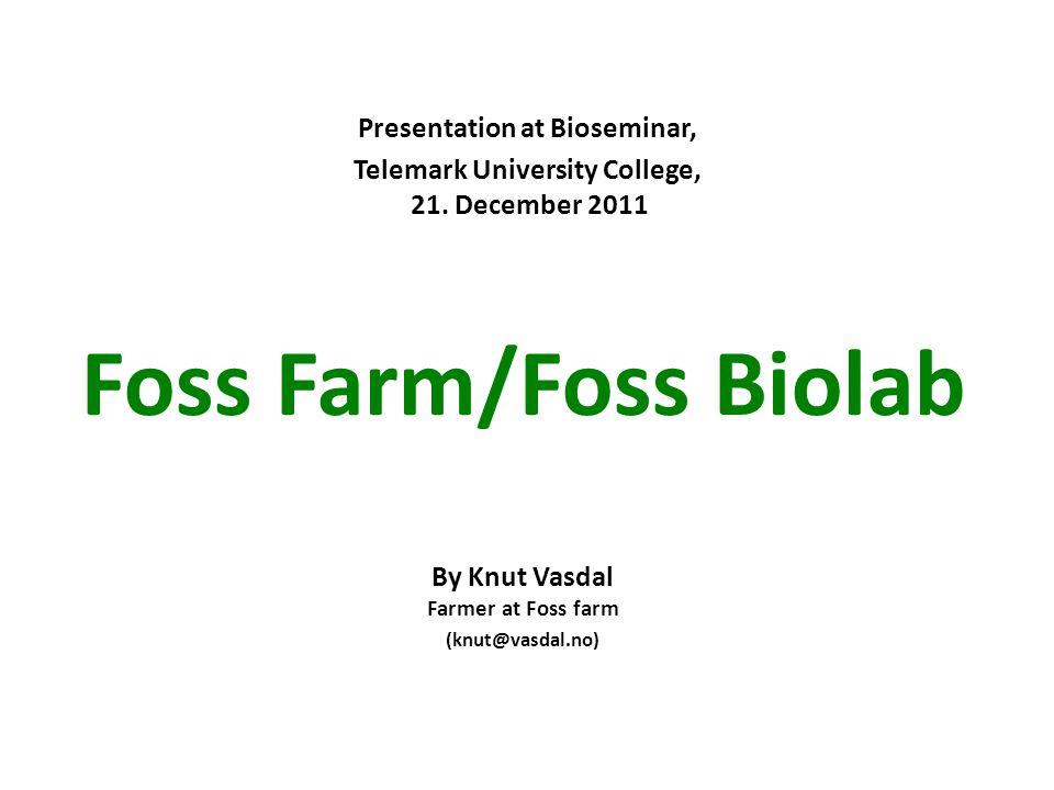 Foss farm  60 milking cows  Organic farming since 1990