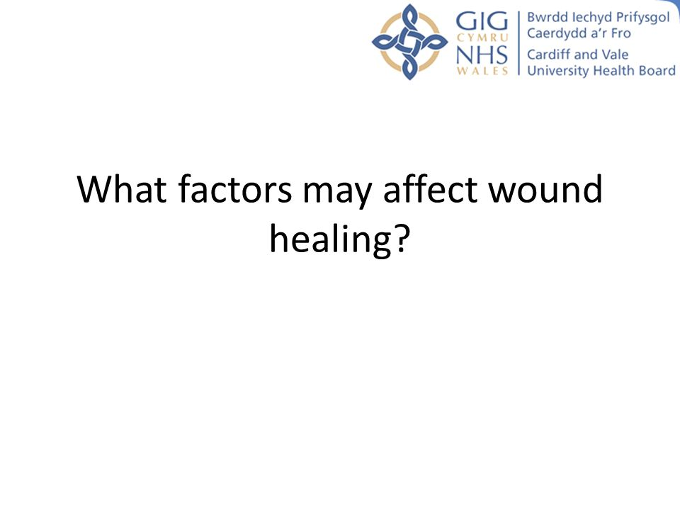 What factors may affect wound healing?