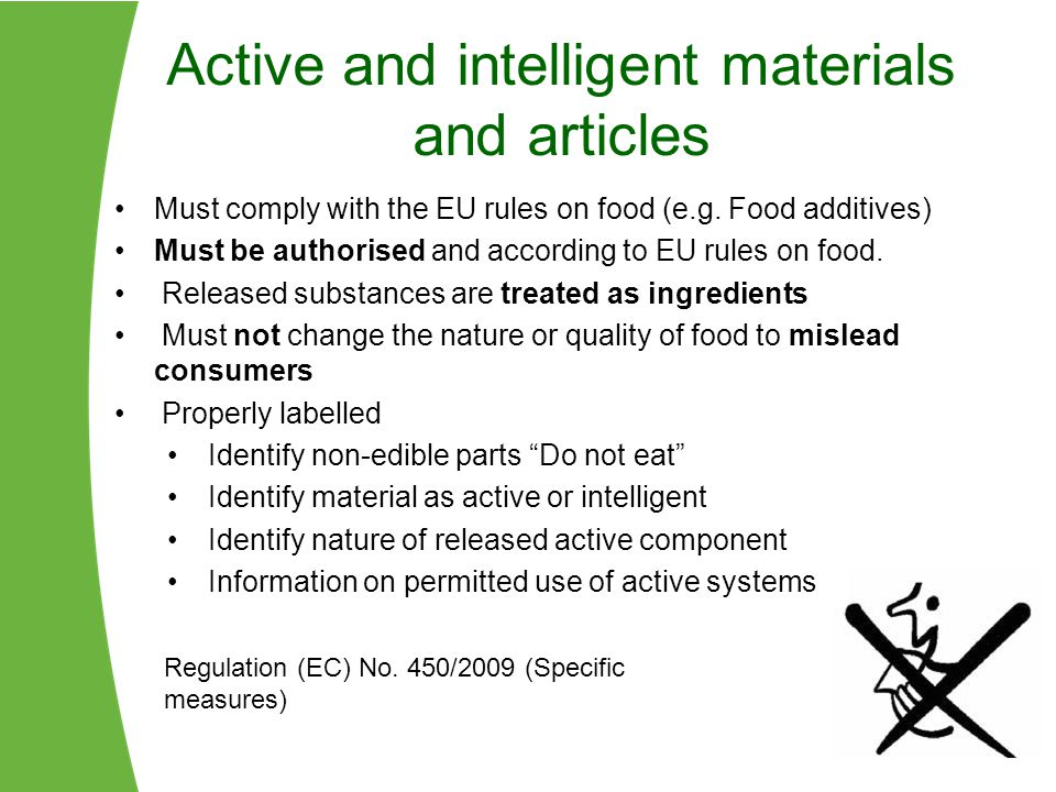 Active and intelligent materials and articles Must comply with the EU rules on food (e.g.