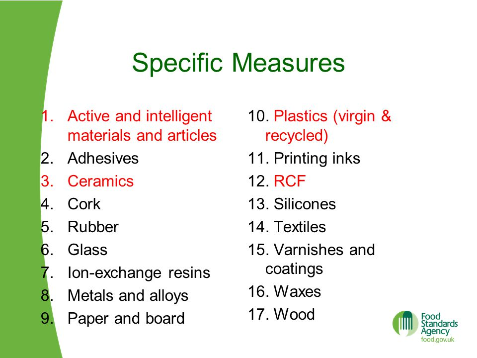 Specific Measures 1.Active and intelligent materials and articles 2.Adhesives 3.Ceramics 4.Cork 5.Rubber 6.Glass 7.Ion-exchange resins 8.Metals and alloys 9.Paper and board 10.