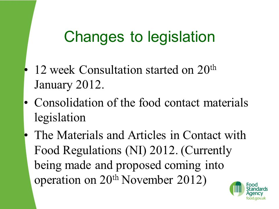 Changes to legislation 12 week Consultation started on 20 th January 2012.