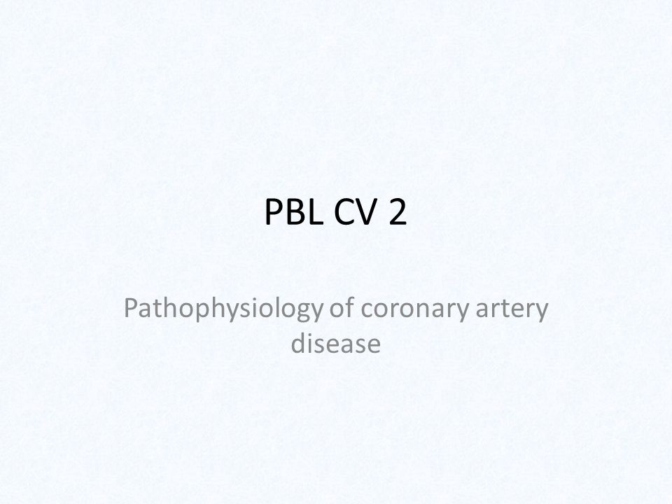 PBL CV 2 Pathophysiology of coronary artery disease