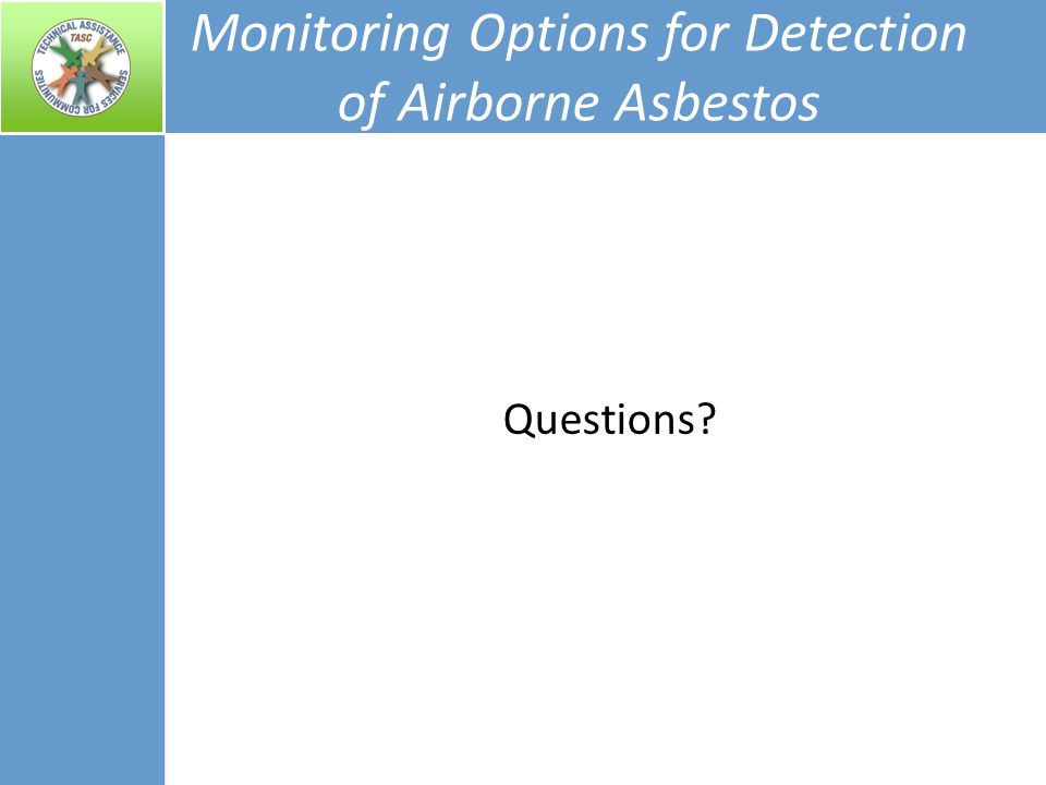 Monitoring Options for Detection of Airborne Asbestos Questions