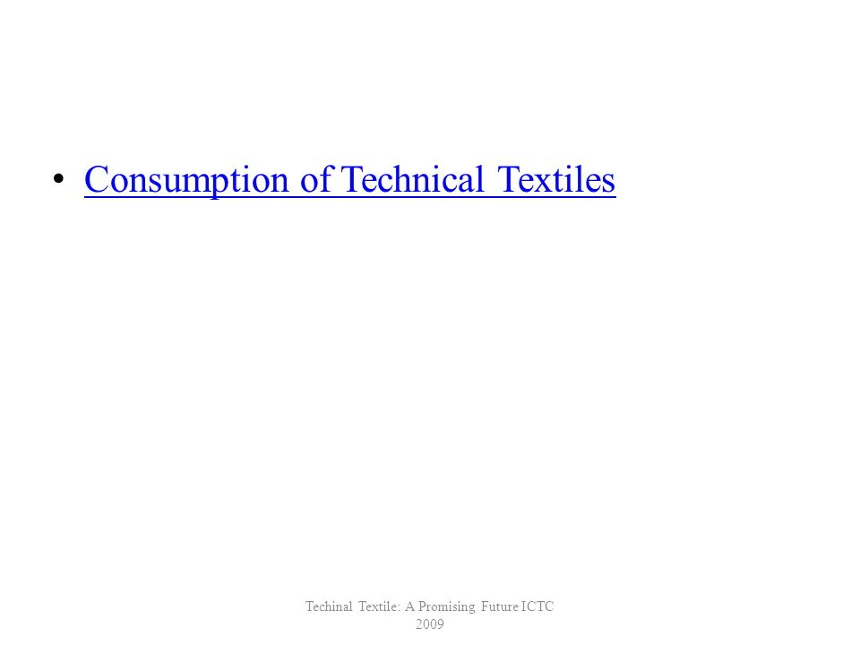 Consumption of Technical Textiles Techinal Textile: A Promising Future ICTC 2009