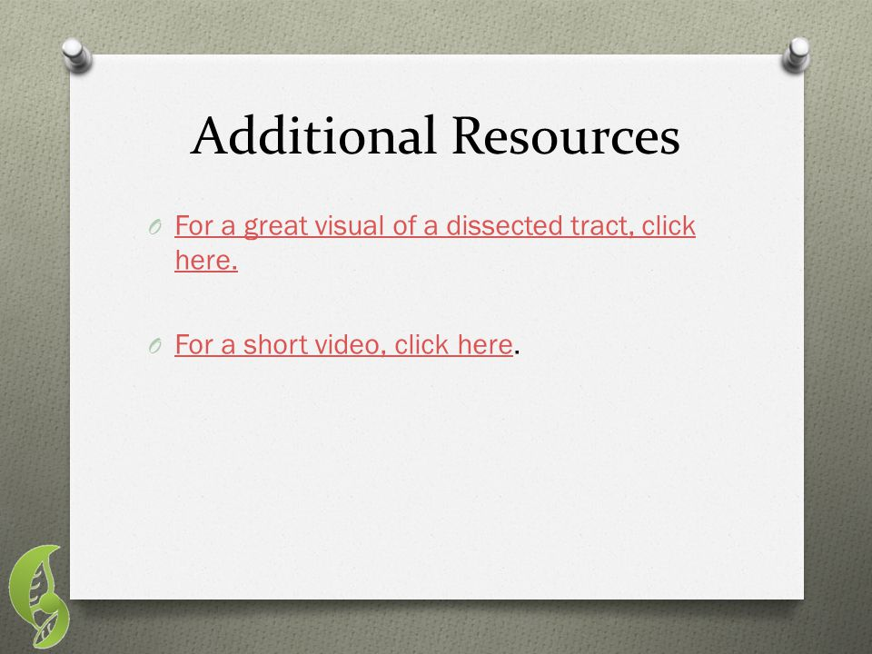 Additional Resources O For a great visual of a dissected tract, click here. For a great visual of a dissected tract, click here. O For a short video,