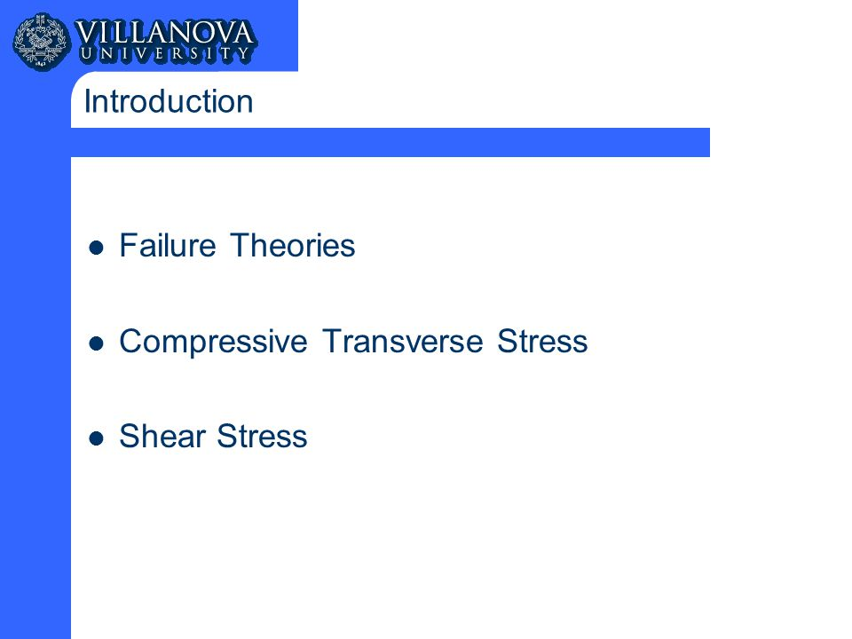 Introduction Failure Theories Compressive Transverse Stress Shear Stress