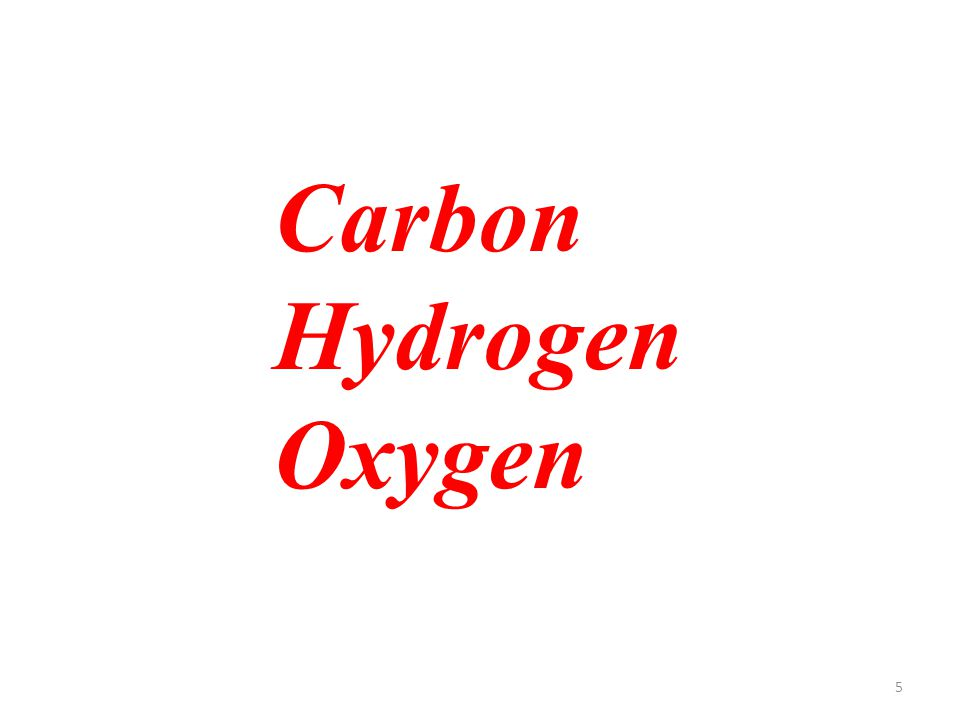 5 Carbon Hydrogen Oxygen