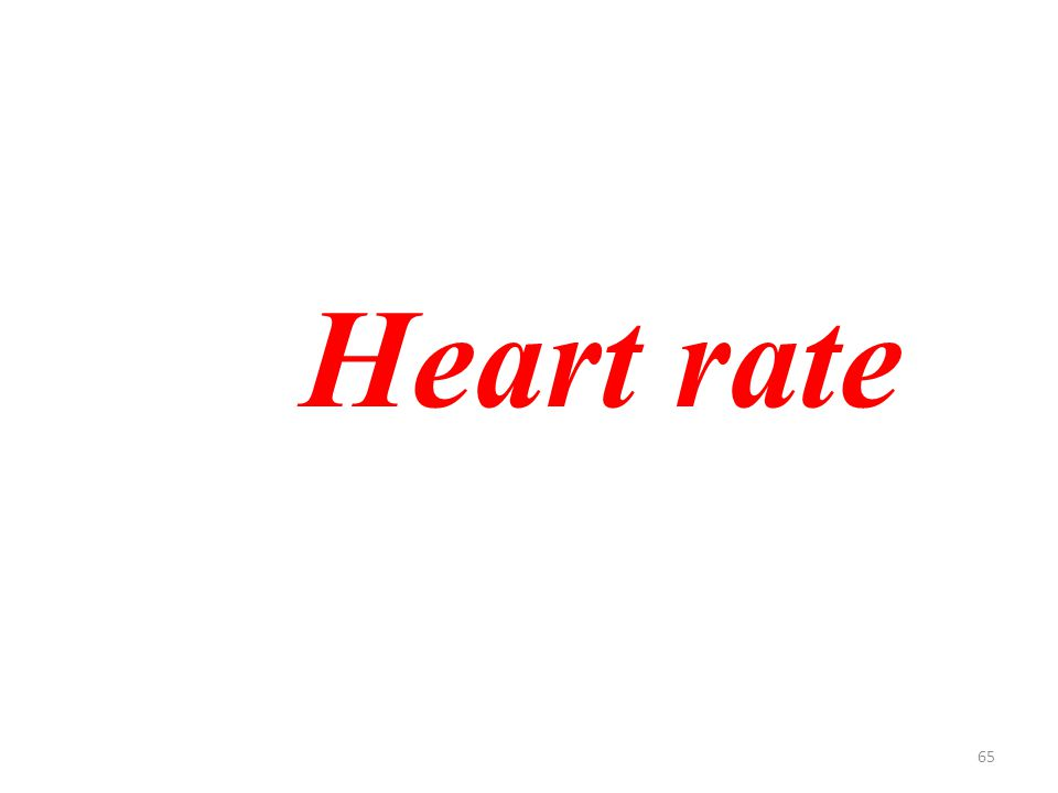 65 Heart rate