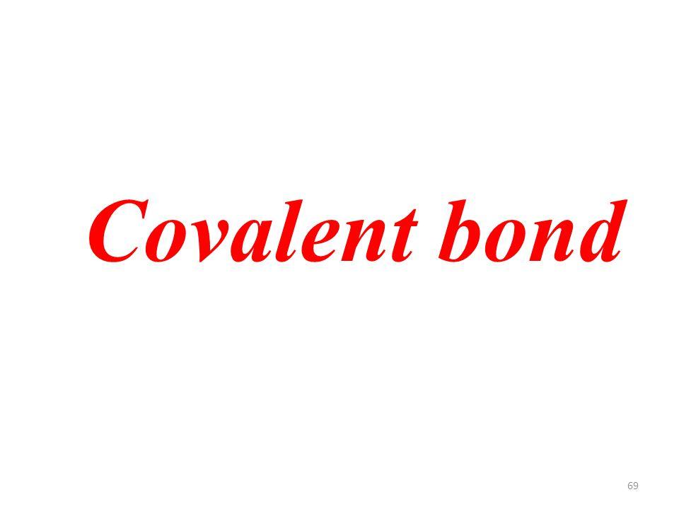 69 Covalent bond