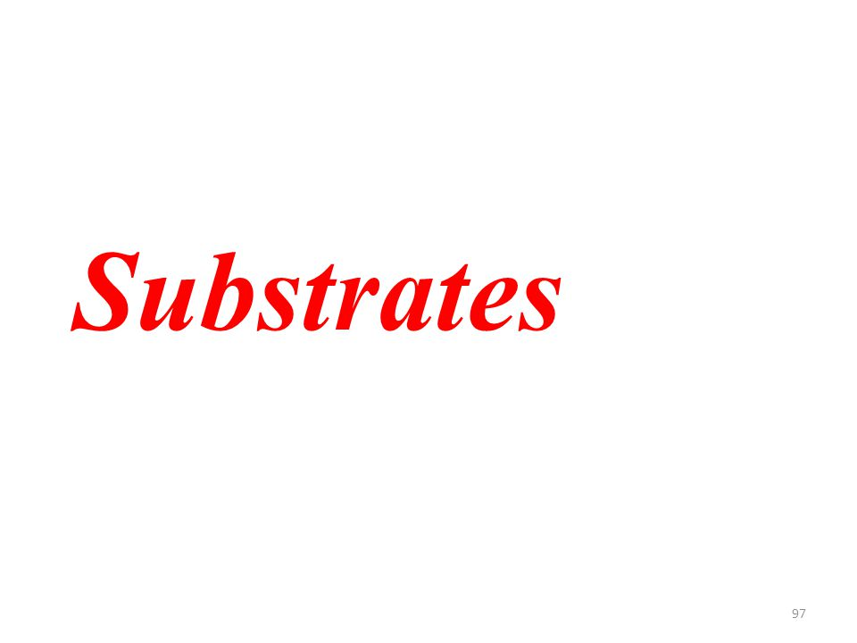 97 Substrates