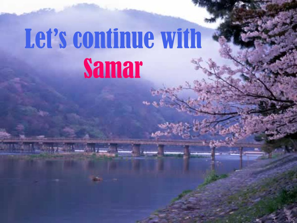 Let's continue with Samar
