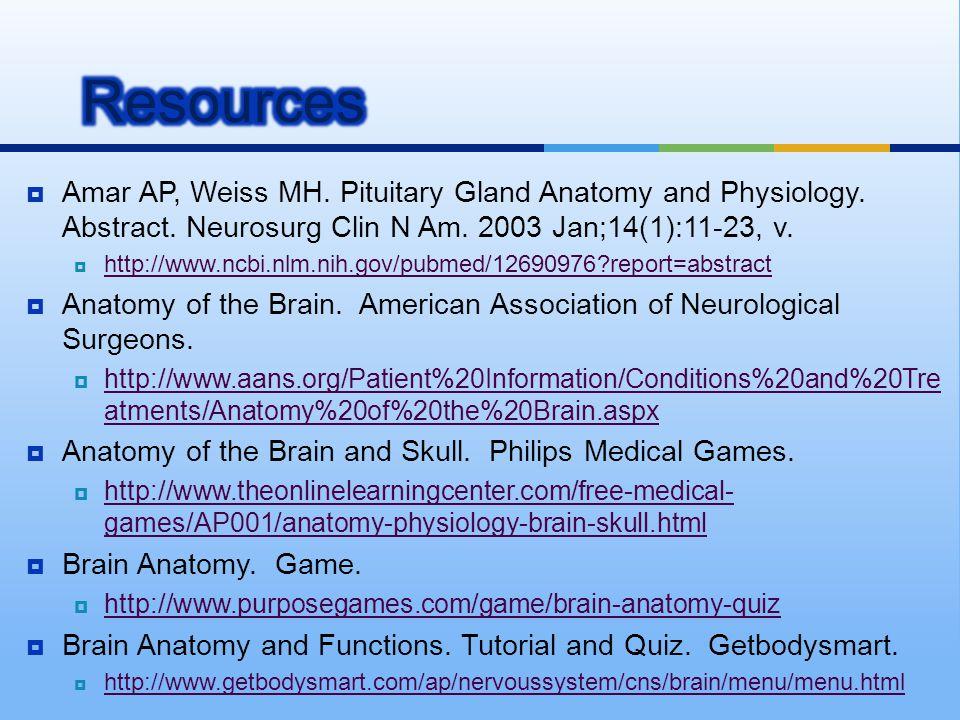 Amar AP, Weiss MH. Pituitary Gland Anatomy and Physiology. Abstract. Neurosurg Clin N Am. 2003 Jan;14(1):11-23, v.  http://www.ncbi.nlm.nih.gov/pub
