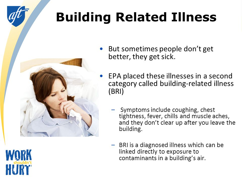 Building Related Illness But sometimes people don't get better, they get sick. EPA placed these illnesses in a second category called building-related