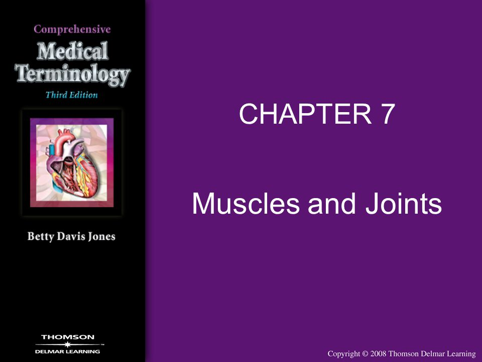 Muscles and Joints CHAPTER 7