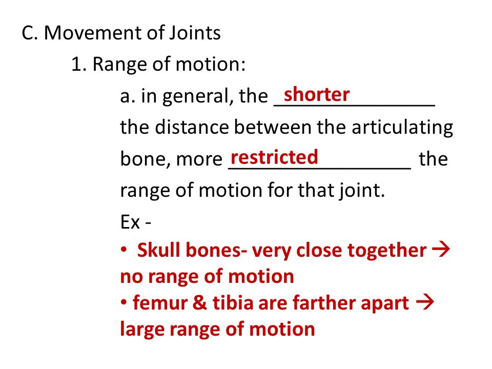 C.Movement of Joints 1. Range of motion: a.