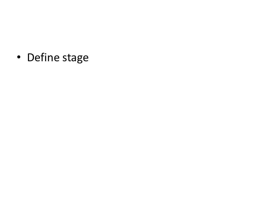 Define stage