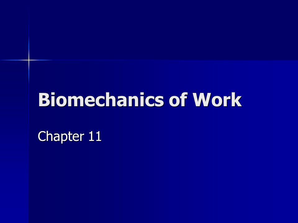 Biomechanics of Work Chapter 11