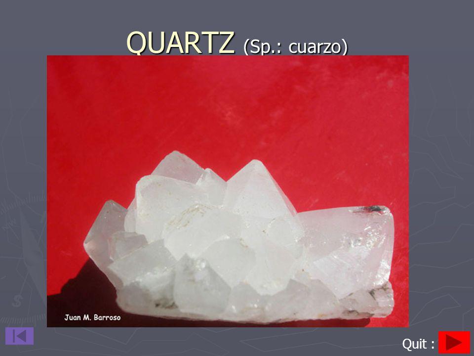QUARTZ (Sp.: cuarzo) Quit :