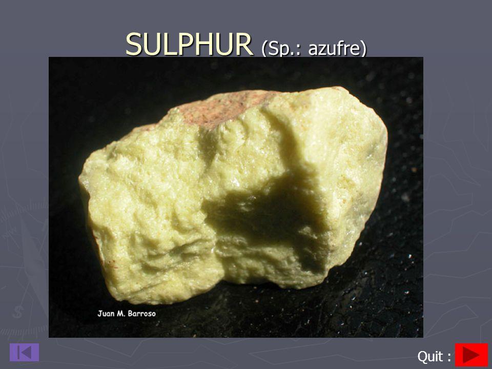 SULPHUR (Sp.: azufre) Quit :