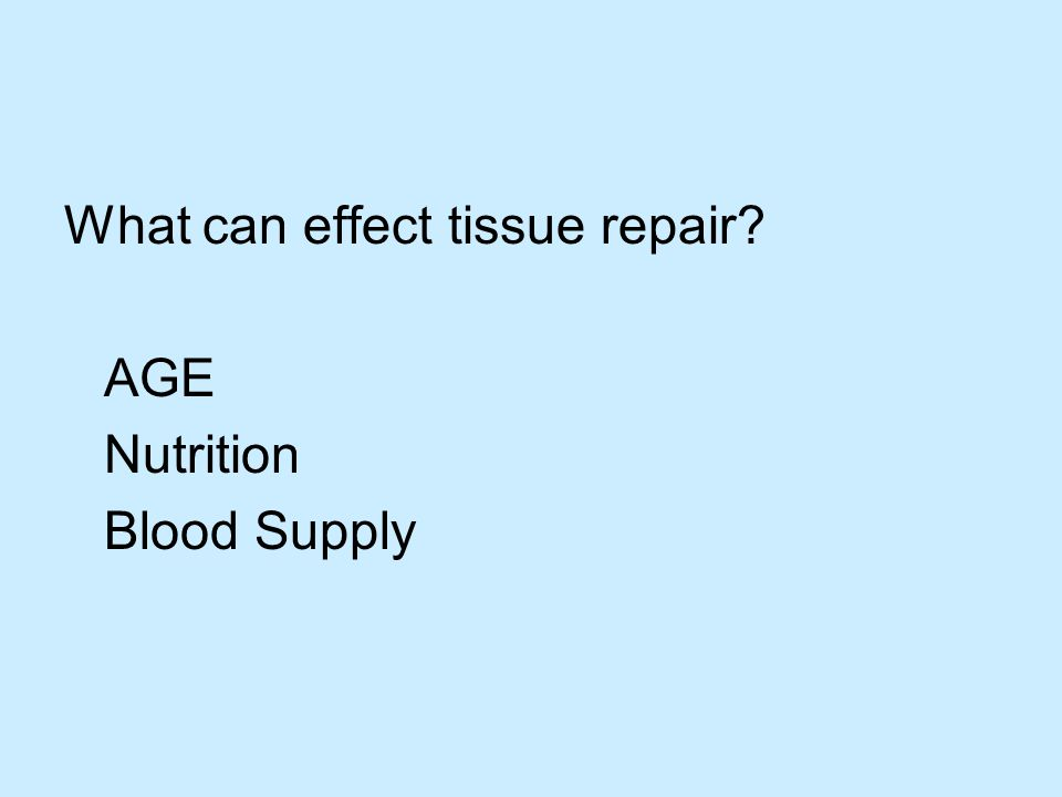 What can effect tissue repair AGE Nutrition Blood Supply