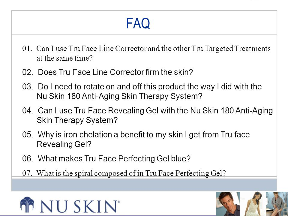 FAQ 01. Can I use Tru Face Line Corrector and the other Tru Targeted Treatments at the same time? 02. Does Tru Face Line Corrector firm the skin? 03.