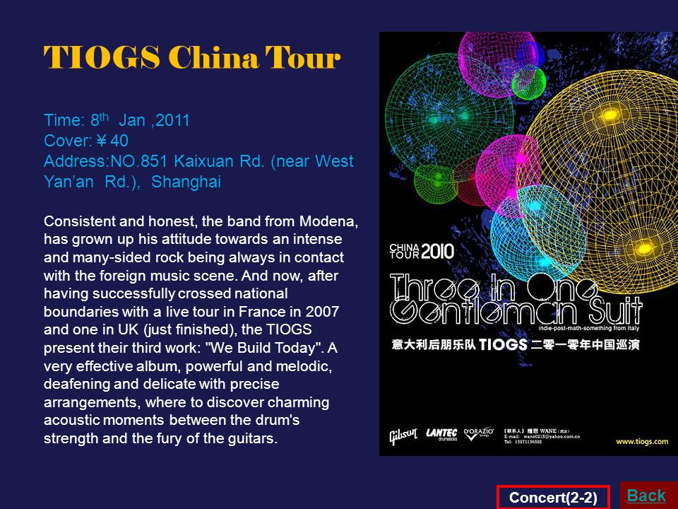 TIOGS China Tour Time: 8 th Jan,2011 Cover: ¥ 40 Address:NO.851 Kaixuan Rd.