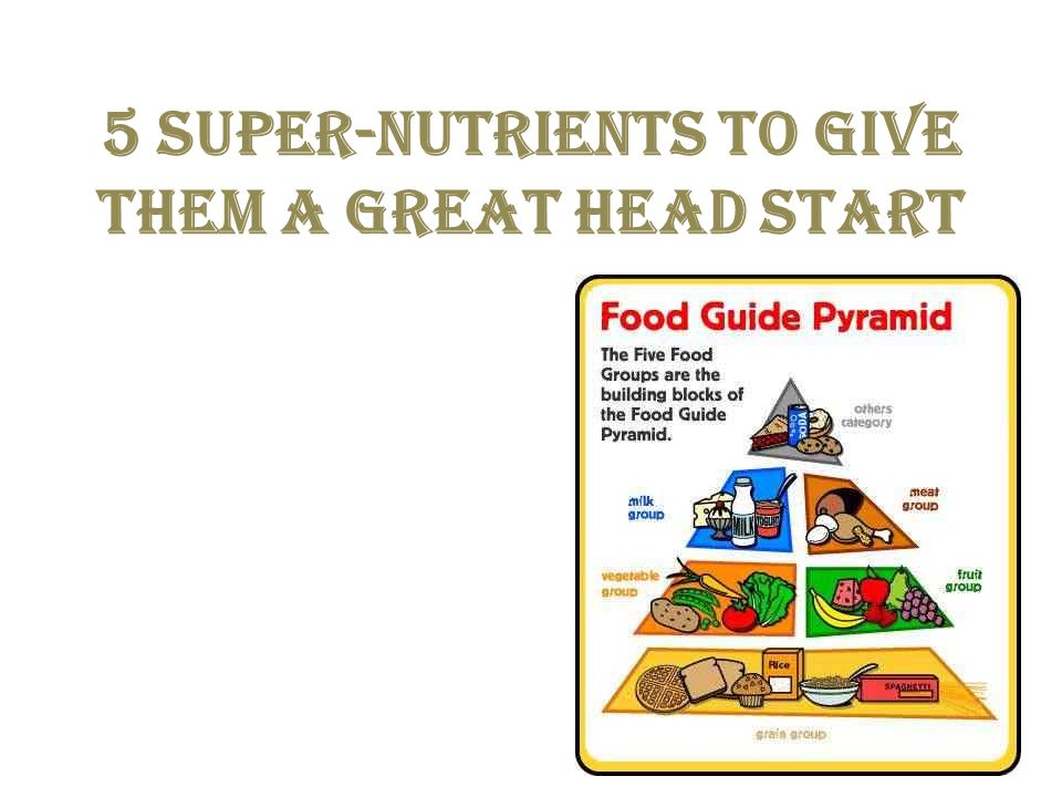 5 super-nutrients to give them a great head start