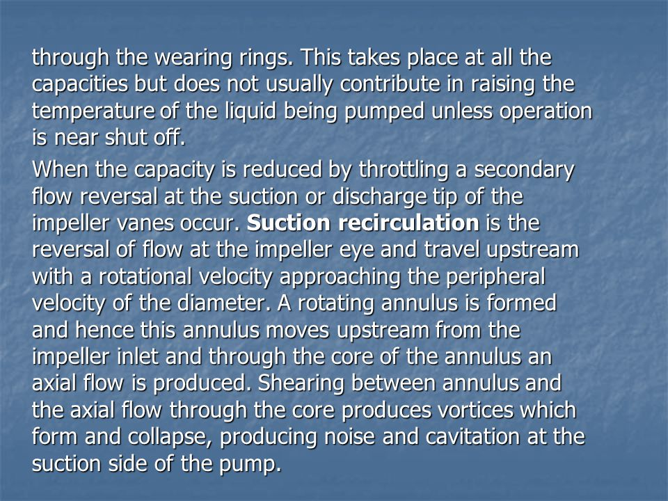 through the wearing rings. This takes place at all the capacities but does not usually contribute in raising the temperature of the liquid being pumpe