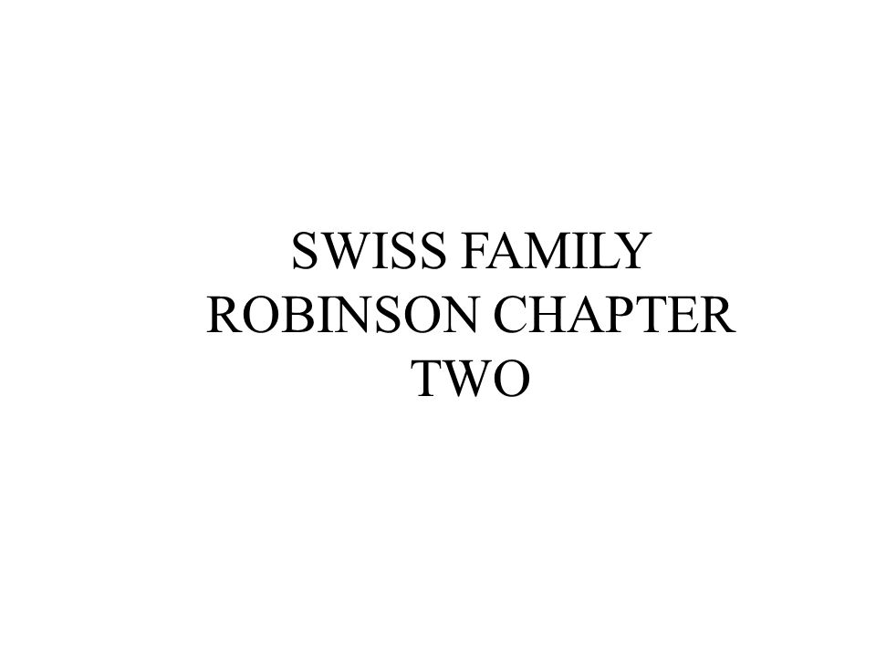 SWISS FAMILY ROBINSON CHAPTER TWO