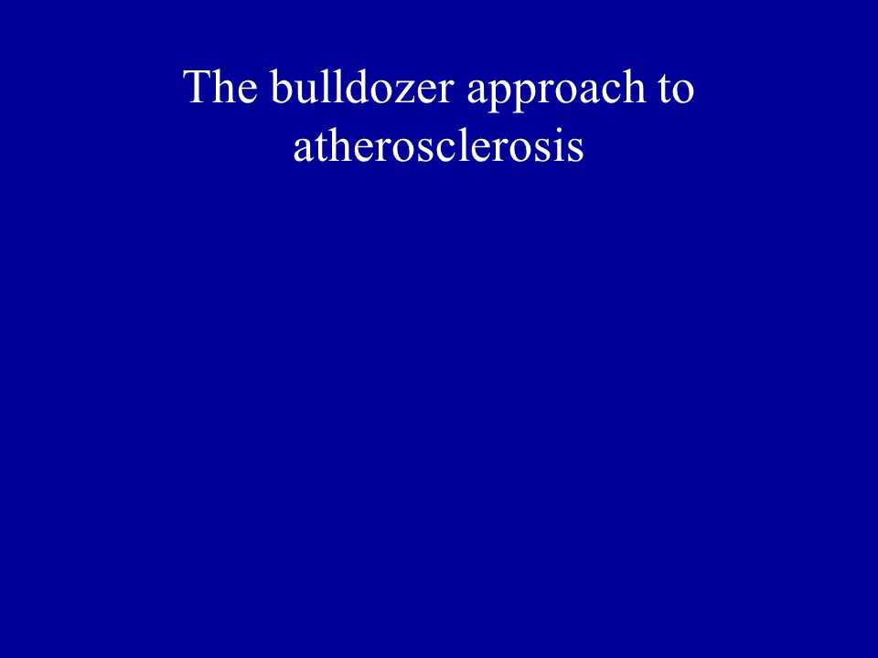 The bulldozer approach to atherosclerosis