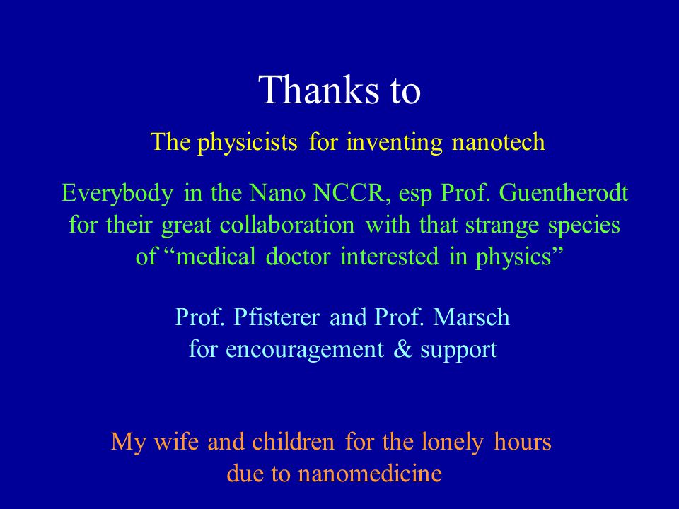 Thanks to The physicists for inventing nanotech Prof.