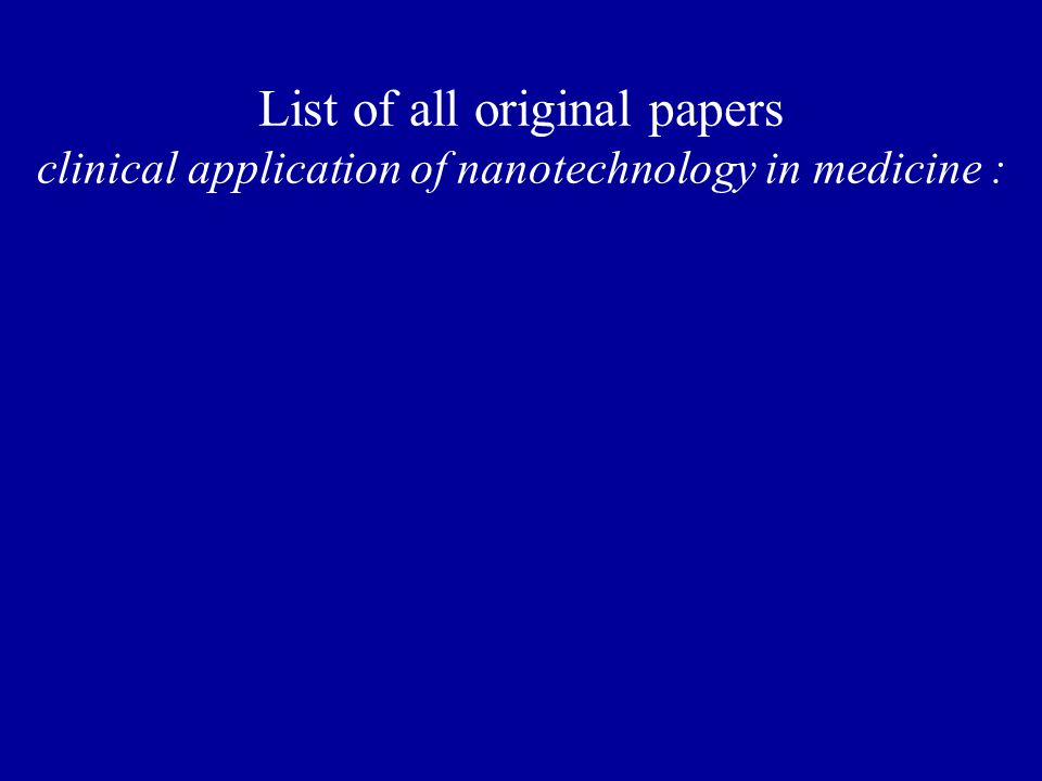 List of all original papers clinical application of nanotechnology in medicine :