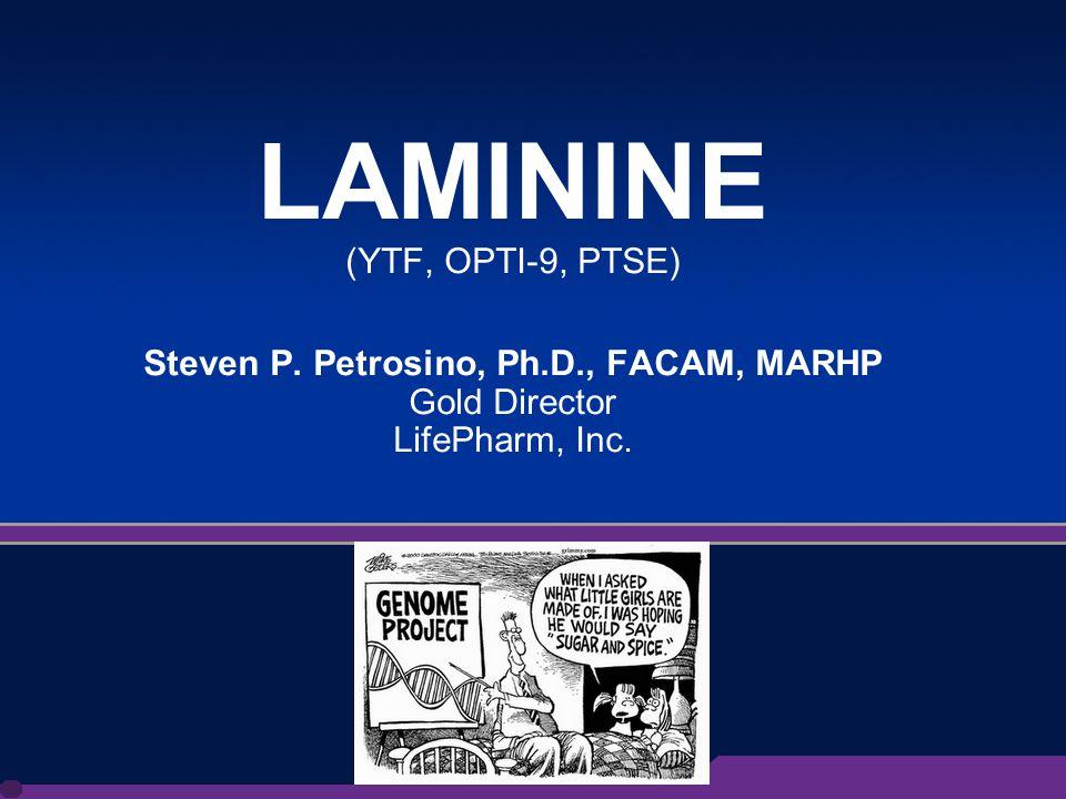 1 LAMININE (YTF, OPTI-9, PTSE) Steven P.