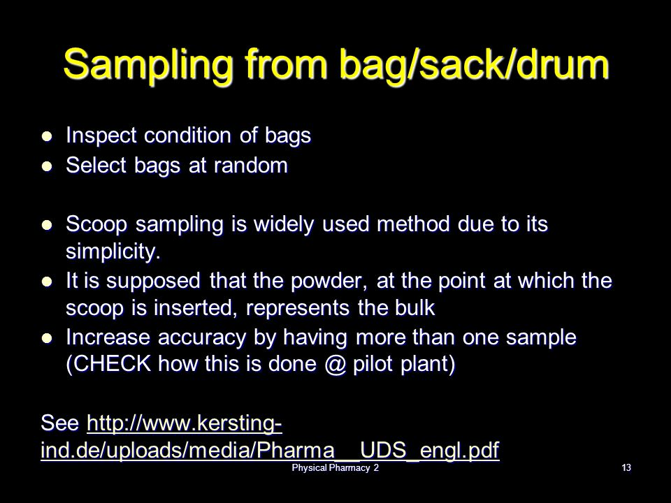 Sampling from bag/sack/drum Inspect condition of bags Inspect condition of bags Select bags at random Select bags at random Scoop sampling is widely used method due to its simplicity.
