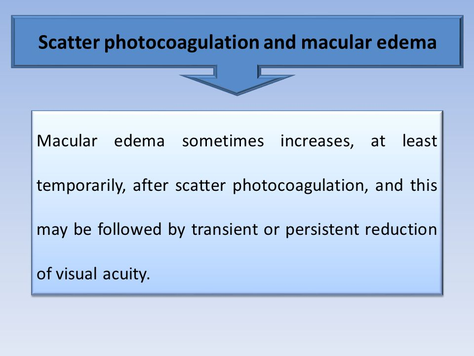 If photocoagulation is deferred until high-risk characteristics develop, and this occurs in the later stages of pregnancy or when renal transplantatio