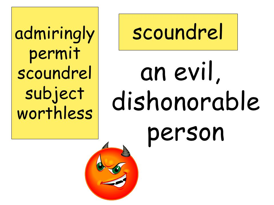 without value; good-for- nothing; useless worthless admiringly permit scoundrel subject worthless