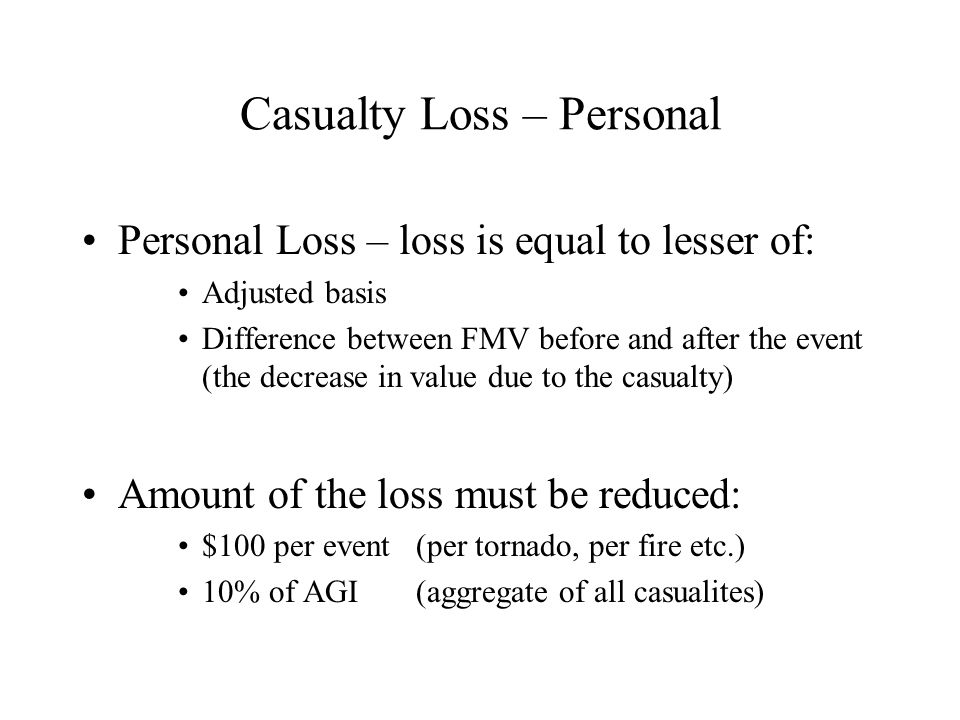 Casualty Loss – Personal (con't) Are casualty losses deductions FOR AGI or deductions FROM AGI?.